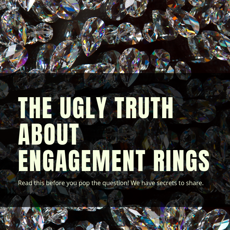 the ugly truth about engagement rings