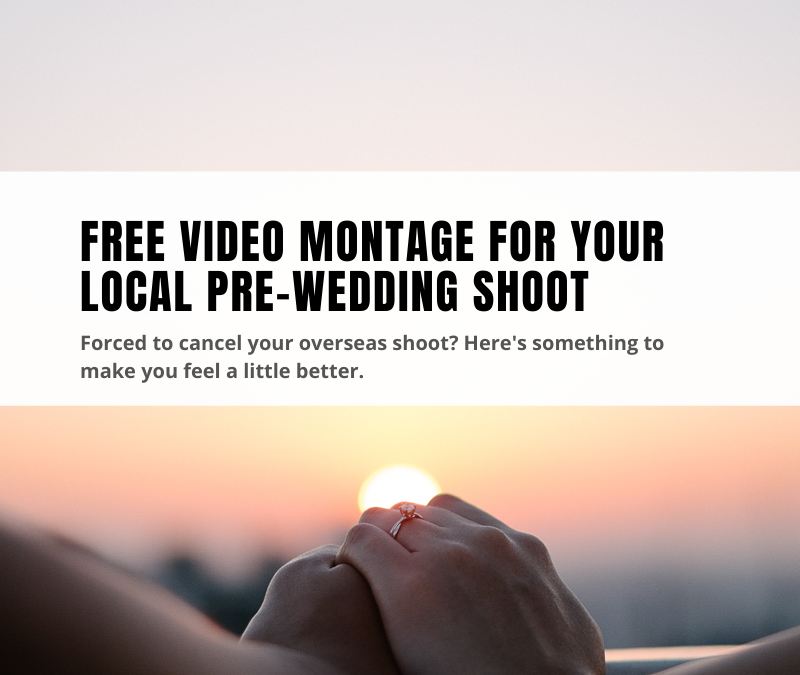 Free video montage for local pre-wedding shoot